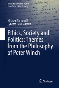 Cover Ethics, Society and Politics: Themes from the Philosophy of Peter Winch