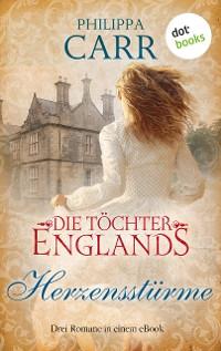Cover Die Töchter Englands: Herzensstürme - Dritter Sammelband