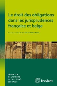 Cover Le droit des obligations dans les jurisprudences française et belge