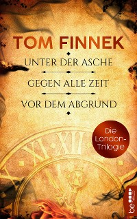 Cover Die London-Trilogie: Unter der Asche / Gegen alle Zeit / Vor dem Abgrund