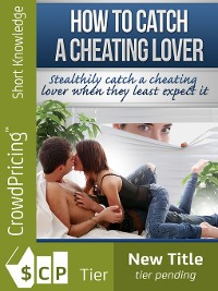 Cover How to Catch a Cheating Lover
