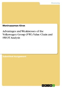Cover Advantages and Weaknesses of the Volkswagen Group (VW). Value Chain and SWOT Analysis