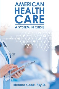 Cover American Health Care: A System in Crisis