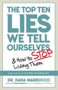 Cover The Top Ten Lies We Tell Ourselves