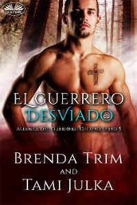 Cover El Guerrero Desviado