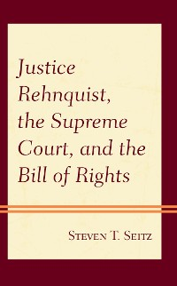 Cover Justice Rehnquist, the Supreme Court, and the Bill of Rights