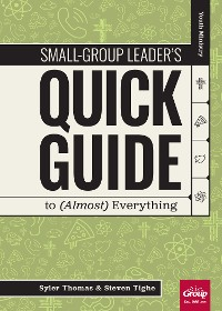 Cover Small-Group Leader's Quick Guide to (Almost) Everything