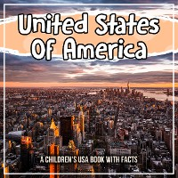 Cover United States Of America: A Children's USA Book With Facts