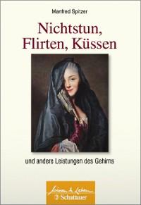 Cover Nichtstun, Flirten, Küssen