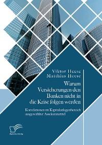 Cover Warum Versicherungen den Banken nicht in die Krise folgen werden: Korrelationen im Kapitalanlagenbereich ausgewählter Assekuranztitel