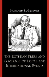 Cover The Egyptian Press and Coverage of Local and International Events