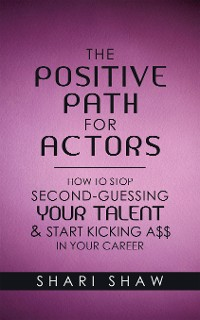 Cover The Positive Path for Actors