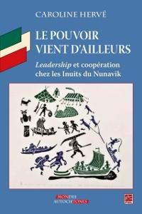 Cover Le pouvoir vient d'ailleurs - Leadership et cooperation...