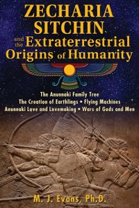 Cover Zecharia Sitchin and the Extraterrestrial Origins of Humanity