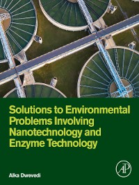 Cover Solutions to Environmental Problems Involving Nanotechnology and Enzyme Technology