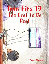 Cover Into Fifa 19: Too Real to Be Real