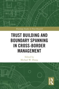 Cover Trust Building and Boundary Spanning in Cross-Border Management