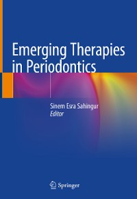 Cover Emerging Therapies in Periodontics
