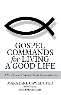 Cover Gospel Commands for Living a Good Life
