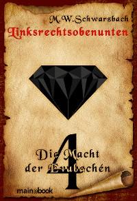 Cover Linksrechtsobenunten - Band 4: Die Macht der Evubachén