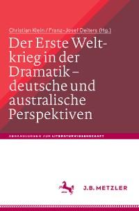 Cover Der Erste Weltkrieg in der Dramatik – deutsche und australische Perspektiven / The First World War in Drama – German and Australian Perspectives
