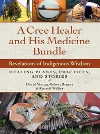 Cover A Cree Healer and His Medicine Bundle