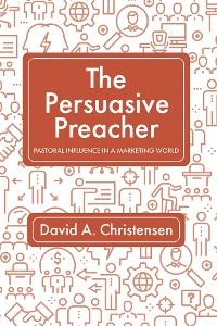 Cover The Persuasive Preacher