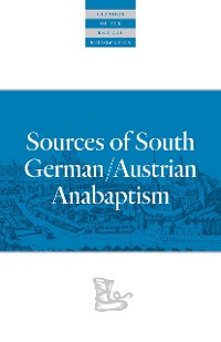 Cover Sources of South German/Austrian Anabaptism