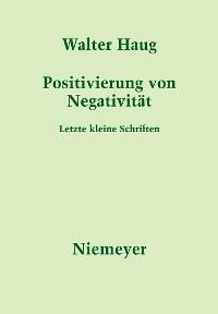 Cover Positivierung von Negativität