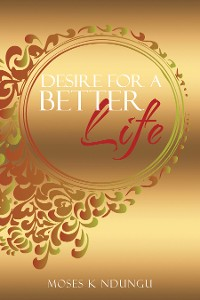 Cover Desire for a Better Life