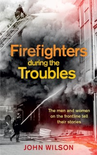 Cover Firefighters during the Troubles