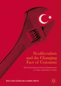 Cover Neoliberalism and the Changing Face of Unionism