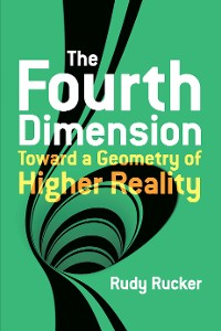 Cover The Fourth Dimension: Toward a Geometry of Higher Reality