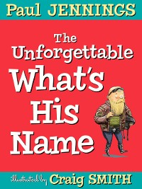 Cover The Unforgettable What's His Name
