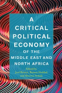 Cover A Critical Political Economy of the Middle East and North Africa