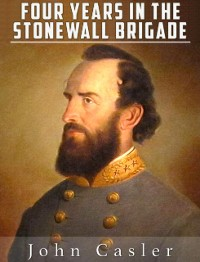 Cover Four Years in the Stonewall Brigade (Illustrated)