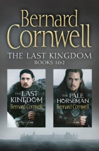 Cover Last Kingdom Series Books 1 and 2: The Last Kingdom, The Pale Horseman (The Last Kingdom Series)