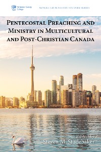 Cover Pentecostal Preaching and Ministry in Multicultural and Post-Christian Canada
