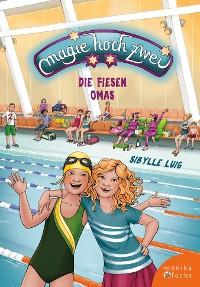 Cover Magie hoch zwei – Die fiesen Omas