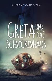Cover Greta und das Schneckenhaus