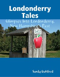 Cover Londonderry Tales: Glimpses Into Londonderry, New Hampshire's Past