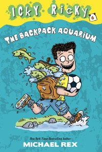 Cover Icky Ricky #6: The Backpack Aquarium