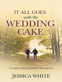 Cover It All Goes with the Wedding Cake