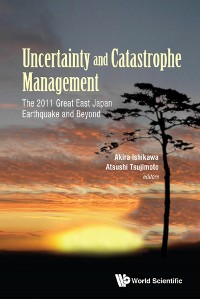 Cover Uncertainty And Catastrophe Management: The 2011 Great East Japan Earthquake And Beyond