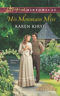 Cover His Mountain Miss (Mills & Boon Love Inspired Historical) (Smoky Mountain Matches, Book 3)
