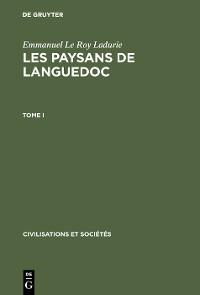 Cover Emmanuel Le Roy Ladurie: Les paysans de Languedoc. Tome I