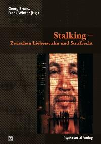 Cover Stalking – Zwischen Liebeswahn und Strafrecht