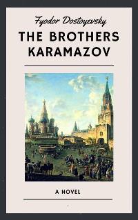 Cover Fyodor Dostoyevsky: The Brothers Karamazov (English Edition)