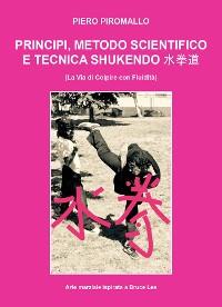 Cover Principi, scienza e metodo di Shukendo Kungfu ispirato a Bruce Lee