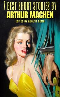 Cover 7 best short stories by Arthur Machen